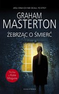 Żebrząc o śmierć-Masterton Graham