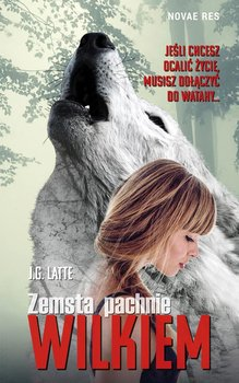 Zemsta pachnie wilkiem-Latte J.G.
