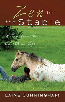 Zen in the Stable - Cunningham Laine