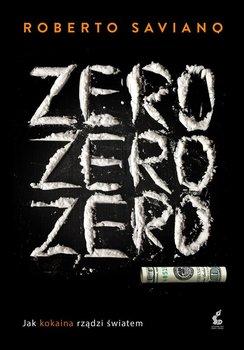 Zero, zero, zero. Jak kokaina rzadzi światem                      (ebook)