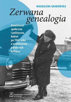 Zerwana genealogia-Grabowska Magdalena