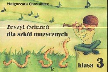 Zeszyt ćwiczeń dla szkół muzycznych. Klasa 3-Chowaniec Małgorzata