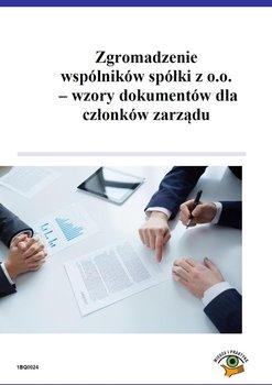 Zgromadzenie wspólników spółki z o.o. – wzory dokumentów dla członków zarządu                      (ebook)