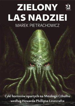 Zielony Las Nadziei-Pietrachowicz Marek