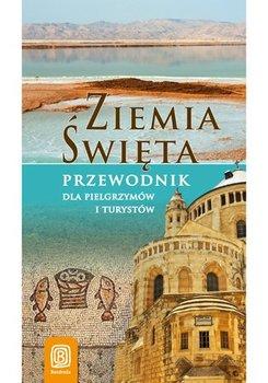 Ziemia Święta. Przewodnik dla pielgrzymów i turystów-Bzowski Krzysztof