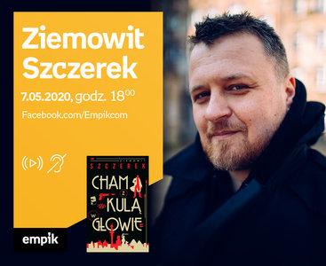 Ziemowit Szczerek - PREMIERA ONLINE