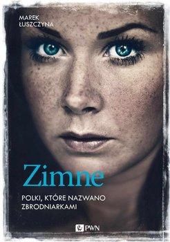 Zimne. Polki, które nazwano zbrodniarkami                      (ebook)