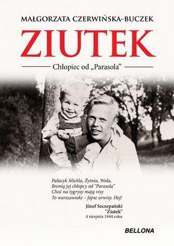 """Ziutek. Chłopiec od """"Parasola""""-Czerwińska-Buczek Małgorzata"""