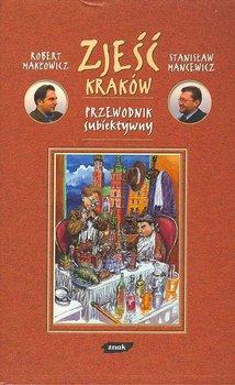 Zjeść Kraków. Przewodnik subiektywny-Makłowicz Robert