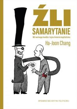 Źli samarytanie. Mit wolnego handlu i tajna historia kapitalizmu                      (ebook)
