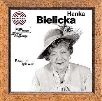 Złota kolekcja: Kazali mi śpiewać-Bielicka Hanna