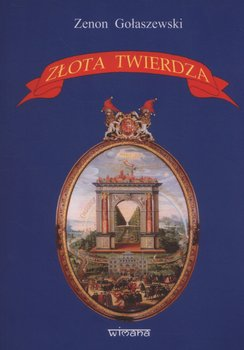 Złota twierdza-Gołaszewski Zenon