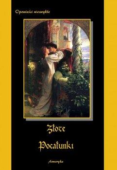 Złote pocałunki-Daudet Alphonse, De Maupassant Guy, Mendes Catulle, Poe Edgar Allan