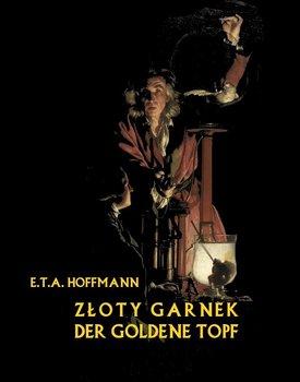 Złoty garnek. Der Goldene Topf-Hoffmann Ernst T. A.
