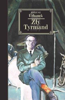 Zły Tyrmand-Urbanek Mariusz