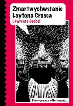 Zmartwychwstanie Laytona Crossa-Grobel Lawrence