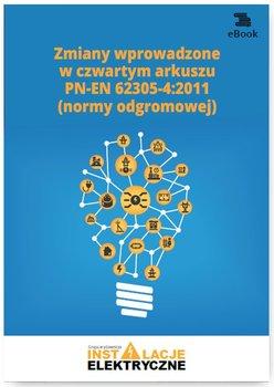 Zmiany wprowadzone w czwartym arkuszu PN-EN 62305-4:2011 normy odgromowej-Wincencik Krzysztof