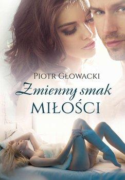 Zmienny smak miłości-Głowacki Piotr