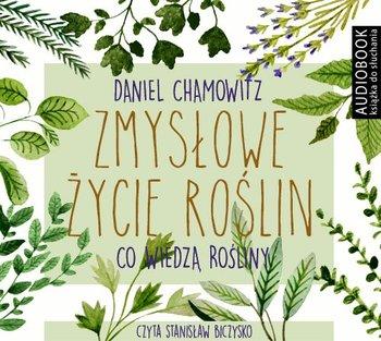 Chamovitz Daniel - Zmysłowe życie roślin co wiedza rośliny