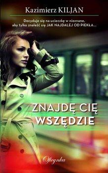 Znajdę cię wszędzie-Kiljan Kazimierz