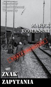 Znak zapytania. Kryminały przedwojennej Warszawy-Romański Marek