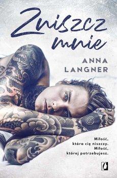 Zniszcz mnie-Langner Anna