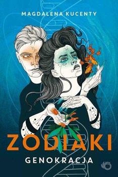 Zodiaki. Genokracja-Kucenty Magdalena
