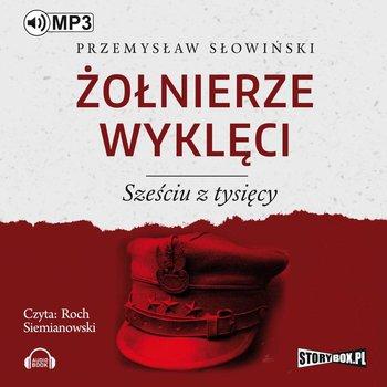 Żołnierze wyklęci. Sześciu z tysięcy-Słowiński Przemysław