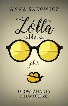 Żółta tabletka plus. Opowiadania i humoreski-Sakowicz Anna