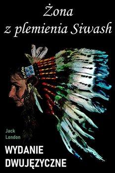 Żona z plemienia Siwash-London Jack