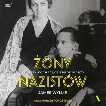 Żony nazistów. Kobiety kochające zbrodniarzy-Wyllie James
