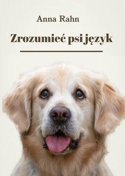 Zrozumieć psi język-Rahn Anna