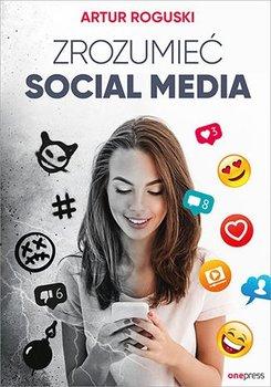Zrozumieć social media-Roguski Artur