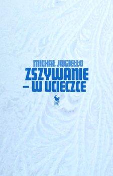 Zszywanie - w ucieczce-Jagiełło Michał