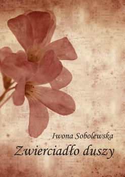 Zwierciadło duszy-Sobolewska Iwona