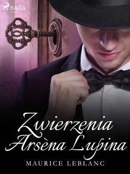 Zwierzenia Arsena Lupina-Leblanc Maurice