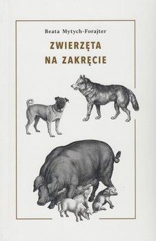 Zwierzęta na zakręcie-Mytych-Forajter Beata