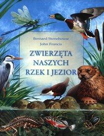 Zwierzęta naszych rzek i jezior-Francis John, Stonehouse Bernard