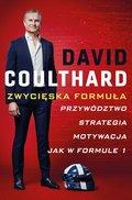 Zwycięska Formuła. Przywództwo, strategia, motywacja jak w Formule 1-Coulthard David