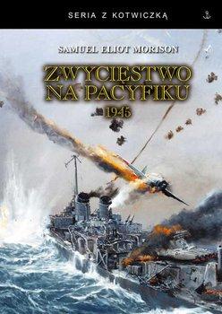 Zwycięstwo na Pacyfiku 1945-Morison Samuel Eliot