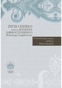 Życie i dzieło Profesora Bogdana Nawroczyńskiego, wybitnego Zagłębianina-Kupisiewicz Czesław