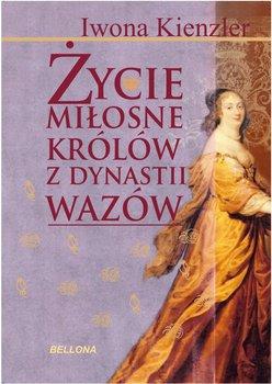 Życie miłosne królów z dynastii Wazów-Kienzler Iwona