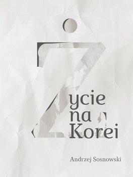 Życie na Korei-Sosnowski Andrzej