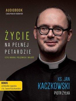 Życie na pełnej petardzie, czyli wiara, polędwica i miłość-Kaczkowski Jan, Żyłka Piotr