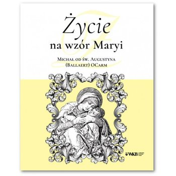 Życie na wzór Maryi-Opracowanie zbiorowe