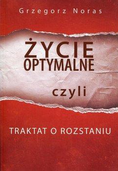 Życie optymalne, czyli traktat o rozstaniu-Noras Grzegorz