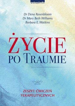 Życie po traumie. Zeszyt ćwiczeń terapeutycznych-Rosenbloom Dena, Williams Mary Beth, Watkins Barbara E.