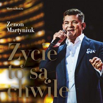 Życie to są chwile-Martyniuk Zenon, Rokita Martyna