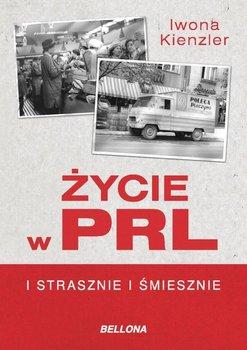 Życie w PRL i strasznie i śmiesznie-Kienzler Iwona