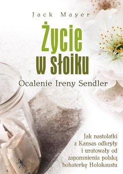 Życie w słoiku. Ocalenie Ireny Sendler                      (ebook)